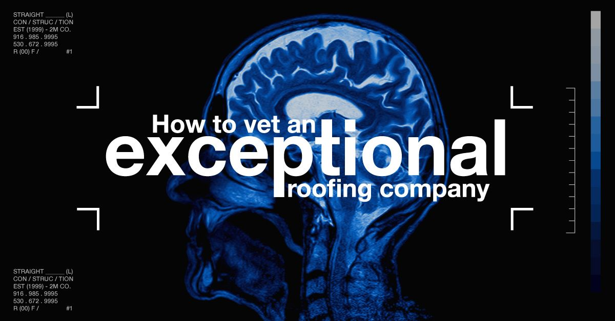 How to Vet an Exceptional Roofing Company