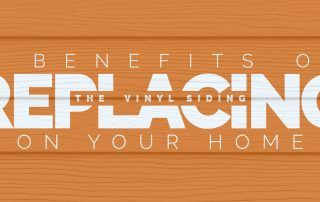 3 Benefits of Replacing the Vinyl Siding on Your Home