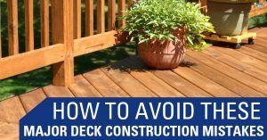 Avoid Deck Construction mistakes