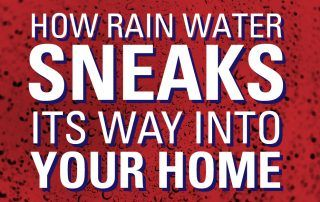 How Rain Water Sneaks Its Way Into Your Home