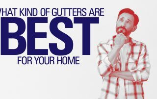 What Kind of Gutters are Best for Your Home